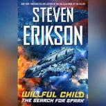 Willful Child: The Search for Spark, Steven Erikson
