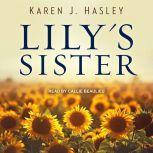 Lily's Sister, Karen J. Hasley