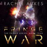Fringe War, Rachel Aukes