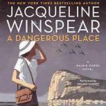A Dangerous Place A Maisie Dobbs Novel, Jacqueline Winspear