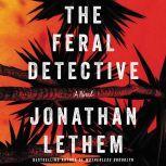 The Feral Detective, Jonathan Lethem