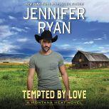Tempted by Love A Montana Heat Novel, Jennifer Ryan