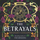 The Betrayals A Novel, Bridget Collins