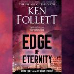 Edge of Eternity Book Three of The Century Trilogy, Ken Follett