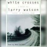 White Crosses, Larry Watson
