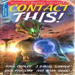 Contact This!: A First Contact Anthology, J. R. Handley