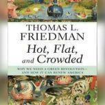 Hot, Flat, and Crowded, Thomas L. Friedman