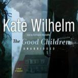 The Good Children A Novel of Suspense, Kate Wilhelm