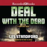Deal with the Dead A John Deal Mystery, Les Standiford