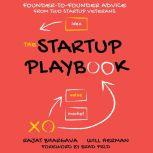 The Startup Playbook Founder-to-Founder Advice from Two Startup Veterans, 2nd Edition, Rajat Bhargava