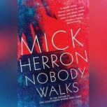Nobody Walks, Mick Herron