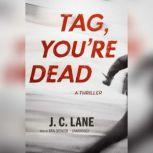Tag, Youre Dead, J. C. Lane