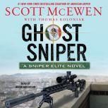 Ghost Sniper A Sniper Elite Novel, Scott McEwen