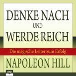 Denke nach und werde reich, Napoleon Hill