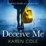 Deceive Me, Karen Cole