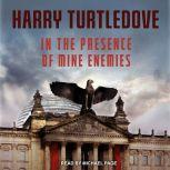 In the Presence of Mine Enemies, Harry Turtledove