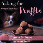 Asking for Truffle, Dorothy St. James