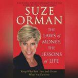 The Laws of Money, The Lessons of Life 5 Timeless Secrets to Get Out and Stay Out of Financial Trouble, Suze Orman