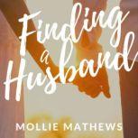 Finding a Husband, Mollie Mathews