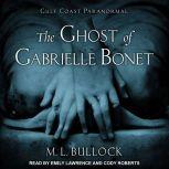The Ghost of Gabrielle Bonet, M. L. Bullock