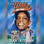 Willie & Me A Baseball Card Adventure, Dan Gutman
