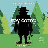 Spy Camp, Stuart Gibbs
