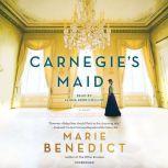 Carnegie's Maid, Marie Benedict