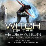 Witch of the Federation VI, Michael Anderle