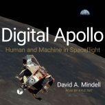 Digital Apollo Human and Machine in Spaceflight, David A. Mindell
