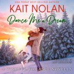 Dance Me A Dream A Small Town Southern Romance, Kait Nolan