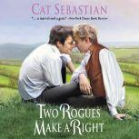 Two Rogues Make a Right Seducing the Sedgwicks, Cat Sebastian