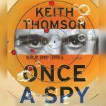 Once A Spy, Keith Thomson