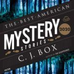 The Best American Mystery Stories 2020, C. J. Box