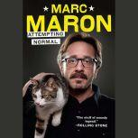 Attempting Normal, Marc Maron