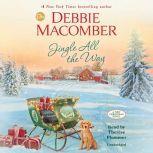 Jingle All the Way A Novel, Debbie Macomber