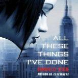 All These Things I've Done, Gabrielle Zevin
