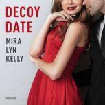 Decoy Date, Mira Lyn Kelly