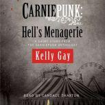 Carniepunk: Hell's Menagerie A Charlie Madigan Short Story, Kelly Gay