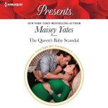 The Queen's Baby Scandal, Maisey Yates