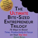 The Ultimate Bite-Sized Entrepreneur Trilogy, Damon Brown