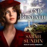 The Land Beneath Us, Sarah Sundin