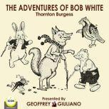 The Adventures of Bob White, Thornton Burgess