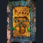 Working for Bigfoot, Jim Butcher