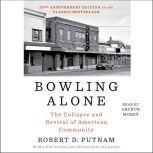 Bowling Alone The Collapse and Revival of American Community, Robert D. Putnam