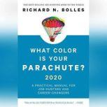 What Color is Your Parachute? 2020 A Practical Manual for Job-Hunters and Career-Changers, Richard N. Bolles