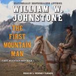 The First Mountain Man, William W. Johnstone