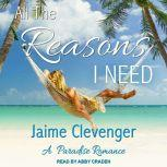 All the Reasons I Need A Paradise Romance, Jaime Clevenger