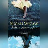 Home Before Dark, Susan Wiggs