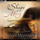The Shape of Mercy, Susan Meissner