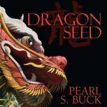 Dragon Seed, Pearl S. Buck